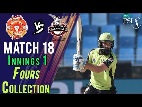 Lahore Qalandars  Fours | Lahore Qalandars Vs Islamabad United | Match 18 | 8 March | HBL PSL 2018